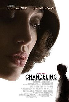 "On a white background, the top left of the poster is dominated by a woman's head looking down on a much smaller silhouette of a child in the bottom right corner. The woman is pale with prominent red lips and is wearing a brown cloche hat. Across the top of the poster are the names ""Angelina Jolie"" and ""John Malkovich"" in uppercase white. Adjacent to the child is the title, ""Changeling"" in uppercase black. Above are the words, ""A true story"" in uppercase red. Underneath is the tagline, in uppercase black: ""To find her son, she did what no-one else dared."""